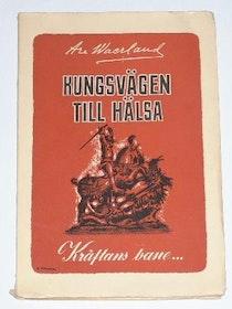 """Waerland, Are, """"Kungsvägen till hälsa"""" SLUTSÅLD"""