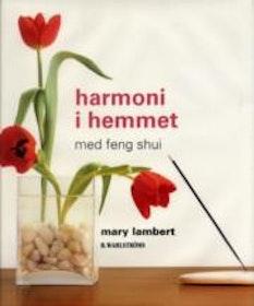 """Lambert, Mary, """"Harmoni i hemmet med Feng Shui"""" INBUNDEN"""