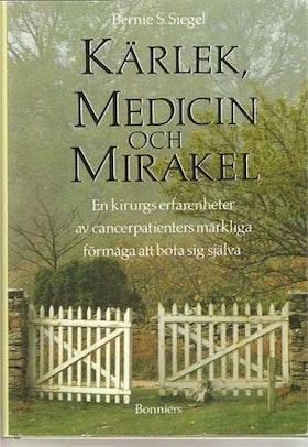 """Siegel, Bernie S """"Kärlek, medicin och mirakel"""" INBUNDEN SLUTSÅLD"""