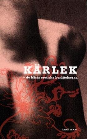 """Eriksson, Leif (red.) """"Kärlek - de bästa erotiska berättelserna"""" SLUTSÅLD - KAN EJ BESTÄLLAS"""