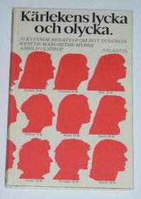 """Myhre, Wenche & Åshild Ulstrup, """"Kärlekens lycka och olycka: 22 kvinnor berättar om sitt innersta"""""""
