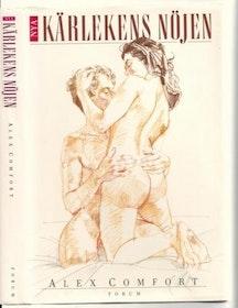 """Comfort, Alex, """"Kärlekens nöjen - en handbok i konsten att älska"""" INBUNDEN SLUTSÅLD"""