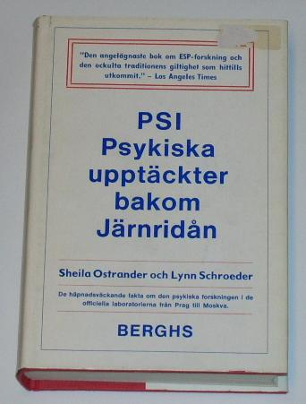 """Ostrander, Sheila och Lynn Schroeder, """"PSI - psykiska upptäckter bakom järnridån"""" INBUNDEN"""