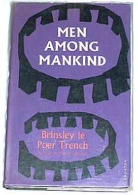 "Le Poer Trench, Brinsley, ""Man among mankind"" SLUTSÅLD"