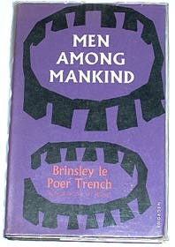 "Le Poer Trench, Brinsley, ""Man among mankind"" SLUTSÅLD"