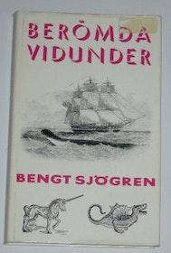 """Sjögren, Bengt, """"Berömda vidunder"""" INBUNDEN SLUTSÅLD"""