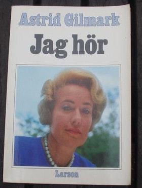 """Gilmark, Astrid """"Jag hör"""" HÄFTAD"""