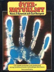 """EYSENCK, HANS J., SARGENT, CARL, """"Övernaturligt: Om spekulationer och forskning kring paranormala mänskliga problem"""""""