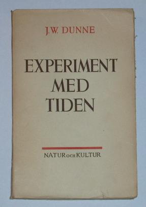 """Dunne, J W """"Experiment med tiden"""" SLUTSÅLD"""