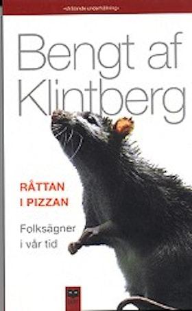 """Klintberg, Bengt af, """"Råttan i pizzan: Folksägner i vår tid"""" HÄFTAD SLUTSÅLD"""