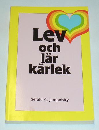 """Jampolsky, Gerald, """"Lev och lär kärlek"""" HÄFTAD"""