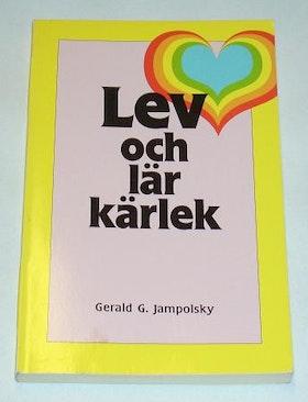 """Jampolsky, Gerald, """"Lev och lär kärlek"""" HÄFTAD SLUTSÅLD"""