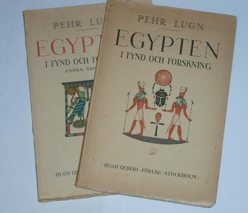 """Lugn, Pehr """"Egypten i fynd och forskning"""" och """"Egypten i fynd och forskning, andra samlingen"""" TVÅ BÖCKER TILL ETT PRIS, SLUTSÅLD"""