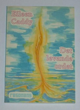 """Caddy, Eileen """"Det levande ordet"""" SLUTSÅLD"""