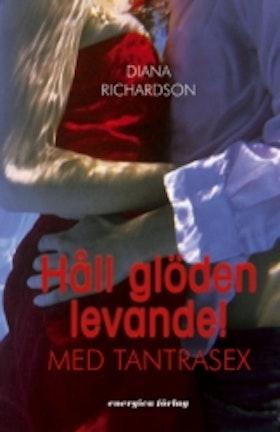 """Richardson, Diana, """"Håll glöden levande med tantrasex"""" SLUTSÅLD"""