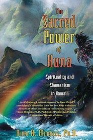 "Morrell, Rima A. Ph.D., ""The Sacred Power of Huna - Spirituality and Shamanism in Hawaii"" SLUTSÅLD"