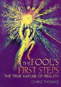 "Thomas, Chris, ""The Fools First Steps: The True Nature of Reality"" SLUTSÅLD"