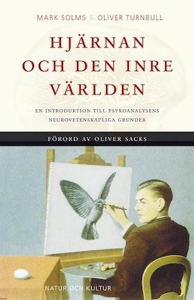 """Solms, Mark och Oliver Turnbull, """"Hjärnan och den inre världen: en introduktion till psykoanalysens neurovetenskapliga grunder"""" SLUTSÅLD"""
