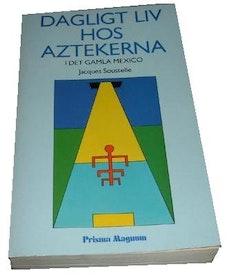 "Soustelle, Jacques, ""Dagligt liv hos Aztekerna i det gamla Mexico"" HÄFTAD SLUTSÅLD"