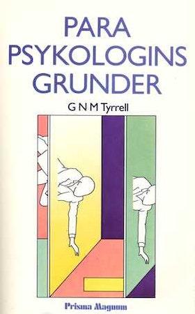"Tyrrell, G N M, ""Parapsykologins grunder"" HÄFTAD"