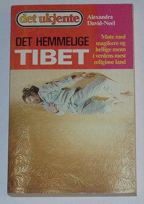 """David-Neel, Alexandra, """"Det hemmelige Tibet"""" SLUTSÅLD"""