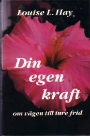 """Hay, Louise L, """"Din egen kraft: om vägen till inre frid"""" KARTONNAGE/HÄFTAD"""