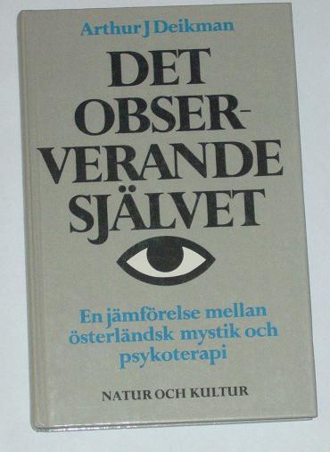 "Deikman, Arthur J ""Det observerande självet"" KARTONNAGE SLUTSÅLD"