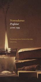 """(N) Carlstedt, Anna & Stolpe, Jan (ed / övers), """"Nostradamus: Profetior Anno 1555"""" INBUNDEN"""