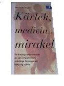 """Siegel, Bernie S """"Kärlek, medicin och mirakel"""" POCKET"""
