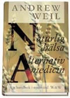 """Weil, Andrew """"Naturlig hälsa - alternativ medicin: En handbok i egenvård"""" INBUNDEN"""