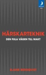 Bergqvist, Elaine, Härskarteknik - den fula vägen till makt