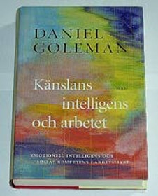 """Goleman, Daniel, """"Känslans intelligens och arbetet"""" INBUNDEN"""