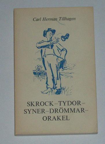 """Tillhagen, Carl Herman """"Skrock, tydor, syner, drömmar, orakel"""" SLUTSÅLD"""
