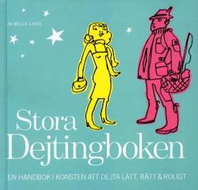"""Linde, Bella, """"Stora dejtingboken - en handbok i konsten att dejta lätt, rätt och roligt"""" SLUTSÅLD"""
