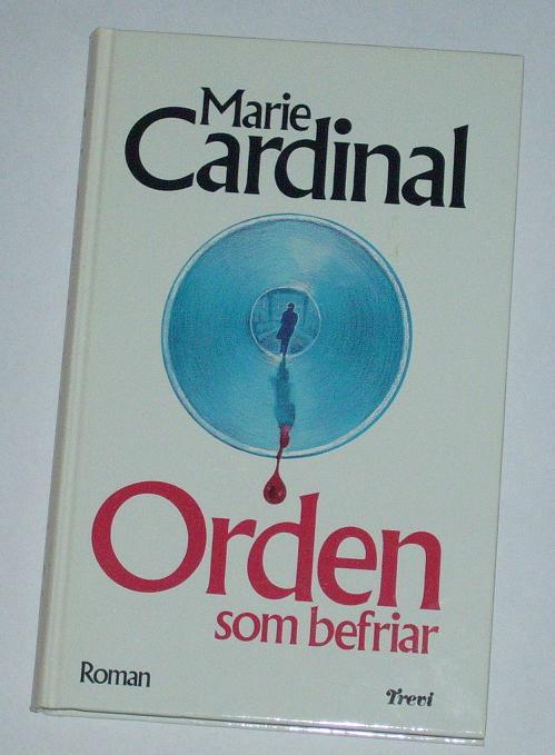 "Cardinal, Marie, ""Orden som befriar"" INBUNDEN"