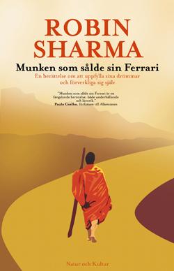 """Sharma, Robin, """"Munken som sålde sin Ferrari: En berättelse om att uppfylla sina drömmar och förverkliga sig själv"""" INBUNDEN"""