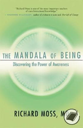 "Moss, Richard MD, ""The Mandala of Being - Discovering the Power of Awareness"" HÄFTAD"