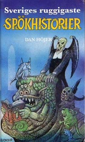 "Höjer, Dan ""Sveriges ruggigaste spökhistorier"""