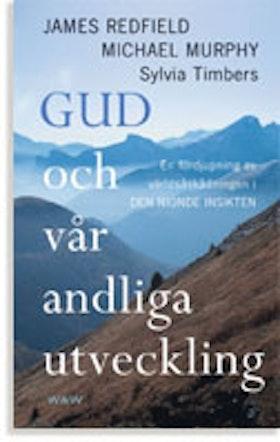 """Redfield, James / Murphy Timbers, """"Gud och vår andliga utveckling"""" INBUNDEN ANTIKVARISK"""