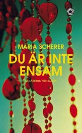 """Scherer, Maria, """"Du är inte ensam: En läkebok för själen"""" POCKET"""