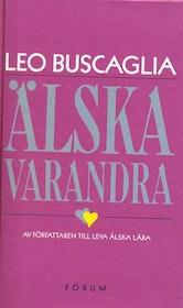 """Buscaglia, Leo, """"Älska varandra"""" HÄFTAD SLUTSÅLD"""