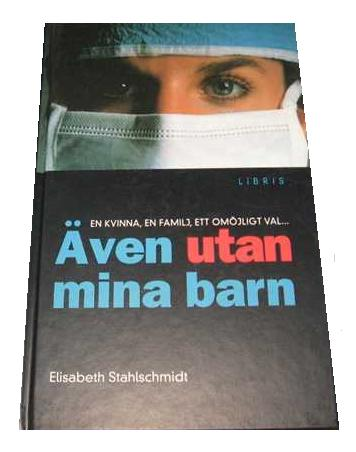 "Stahlschmidt, Elisabeth, ""Även utan mina barn"""