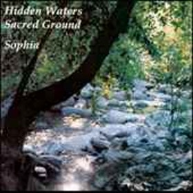"Sophia, ""Hidden Waters, Sacred Ground"" SLUTSÅLD"