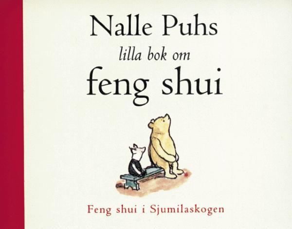 """Ludlow, Anna """"Nalle Puhs lilla bok om feng shui"""" SLUTSÅLD"""