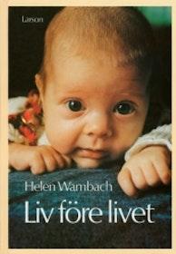 """Wambach, Helen """"Liv före livet"""" HÄFTAD SLUTSÅLD"""