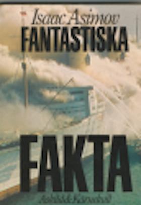 "Asimov, Isaac, ""Fantastiska fakta"" KARTONNAGE"