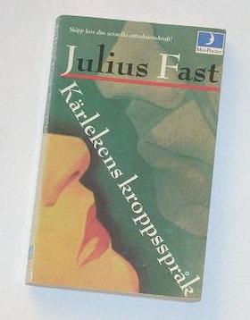 """Fast, Julius, """"Kärlekens kroppsspråk: släpp loss din sexuella attraktionskraft!"""" POCKET"""