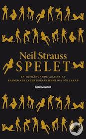 """Strauss, Neil, """"SPELET - en inträngande analys av raggningsexperternas hemliga sällskap"""""""