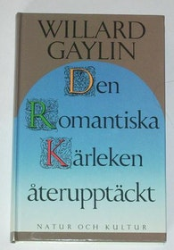 """Gaylin, Willard, """"Den romantiska kärleken återupptäckt"""" KARTONNAGE SLUTSÅLD"""