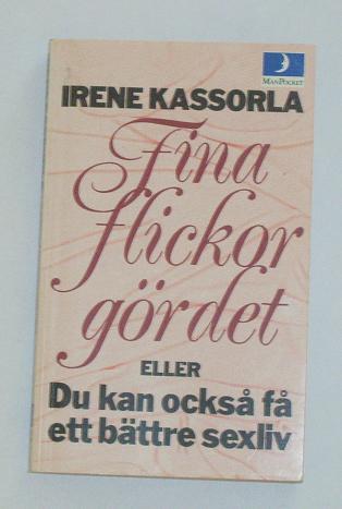 """Kassorla, Irene """"Fina flickor gör det: Du kan också få ett bättre sexliv"""" POCKET SLUTSÅLD"""